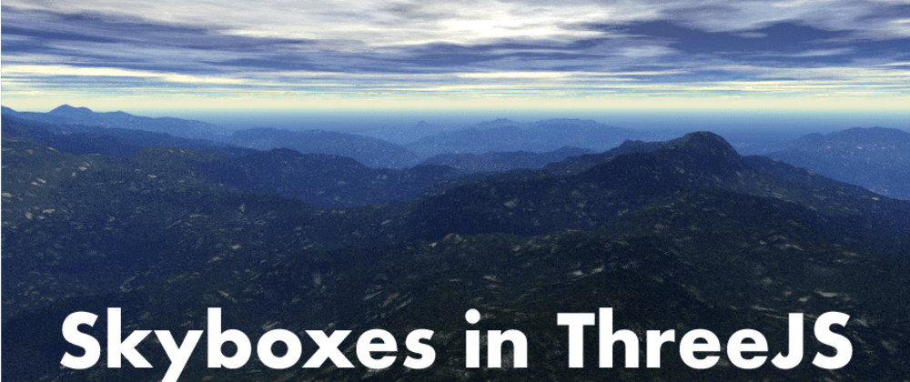 Cover image for How to Create a Skybox With Three.js