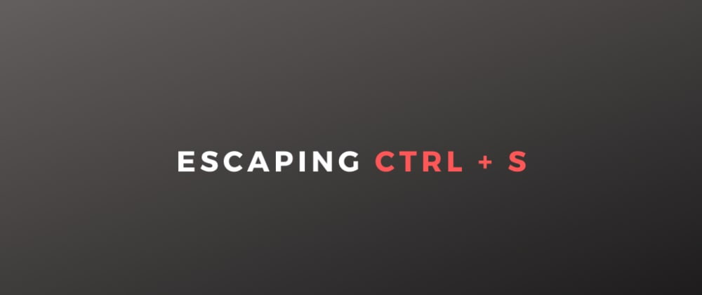 Cover image for Escaping Ctrl + S in Vs Code