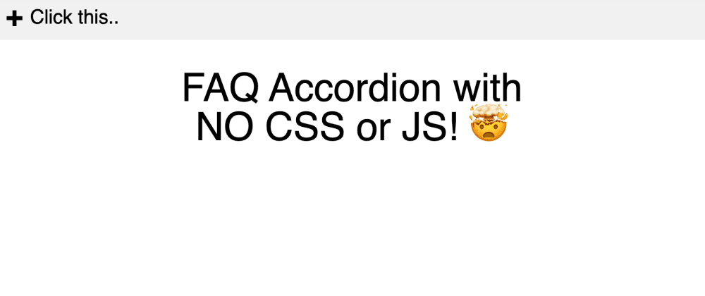 Cover image for Did you know you can create an accordion without JS or CSS?