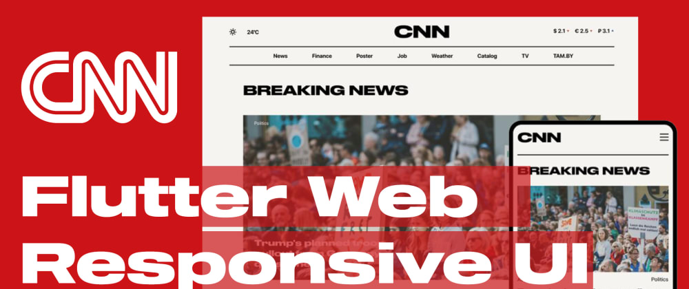 Cover image for Flutter CNN Clone Mobile and Web   Responsive UI Redesign