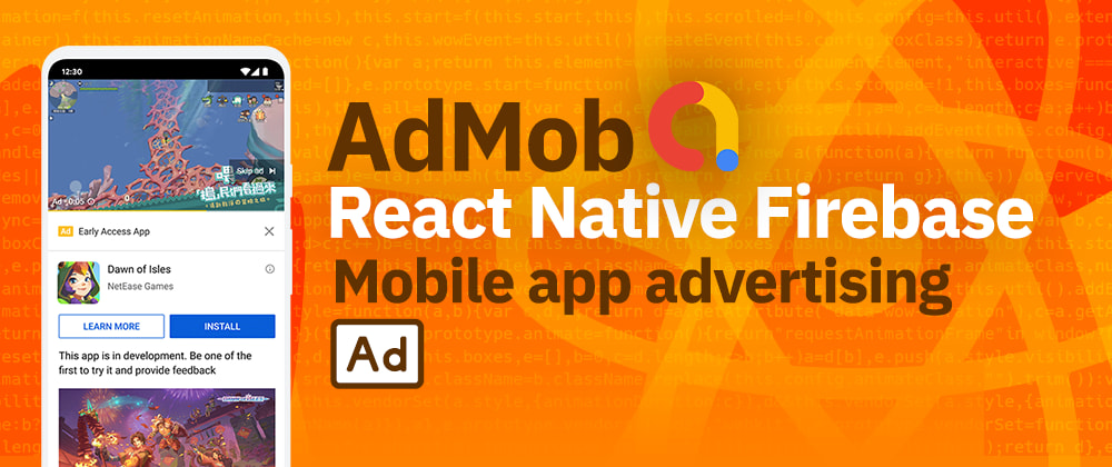 Cover image for React Native Firebase AdMob   Google Ads on your next mobile application on iOS or Android