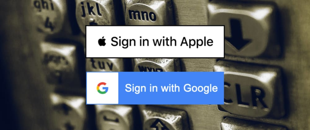 Cover image for Create Apple And Google Sign-InButtons - Quick And Dirty Way