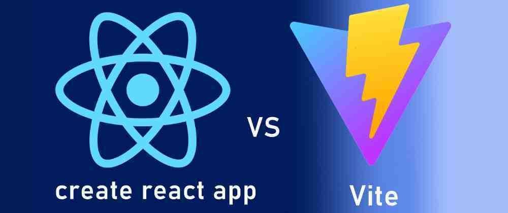 Cover image for Create react app vs Vite