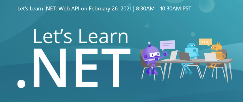 Cover image for Let's Learn .NET - Web API - Free Live Stream Event