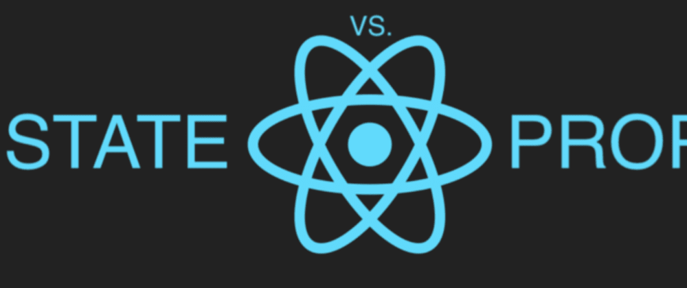 Cover image for Differences between PROPS and STATE in React.js