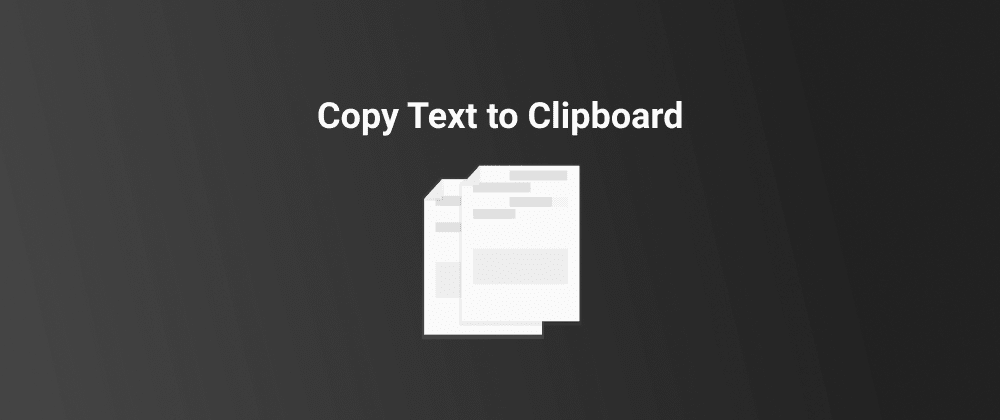 Cover image for How to copy text to the clipboard with JavaScript (5 lines of code)?