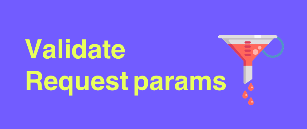 Cover image for How to validate request params in Phoenix
