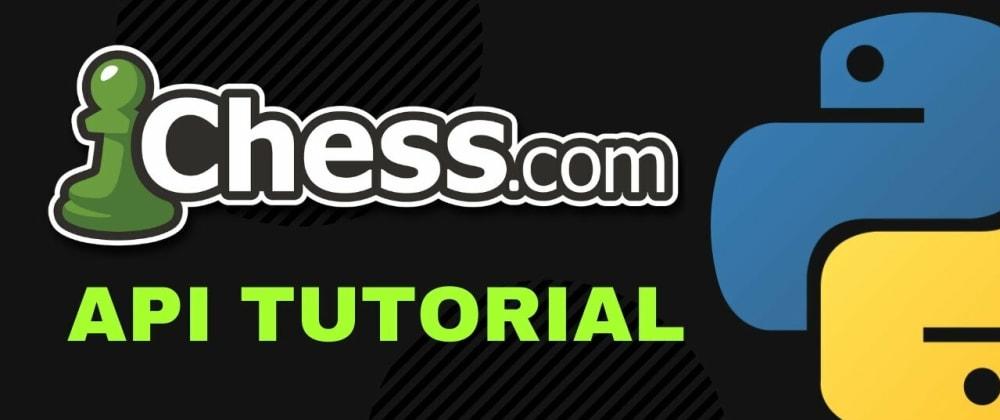 Cover image for Python Scripts - chess.com API Tutorial