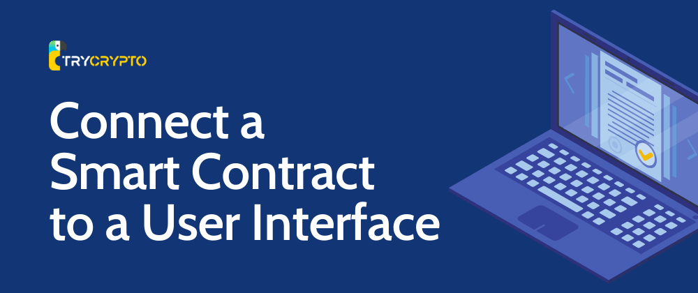 Cover image for How can we connect our smart contract to a UI