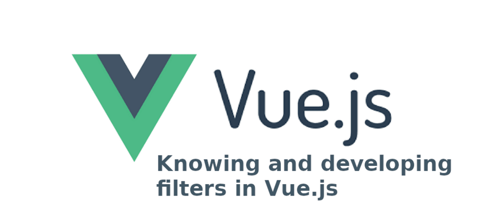 Cover image for Knowing and developing filters inVue.js