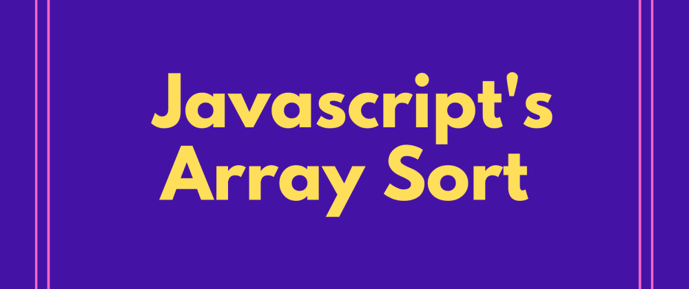 Cover image for Understanding Javascript's Array Sort
