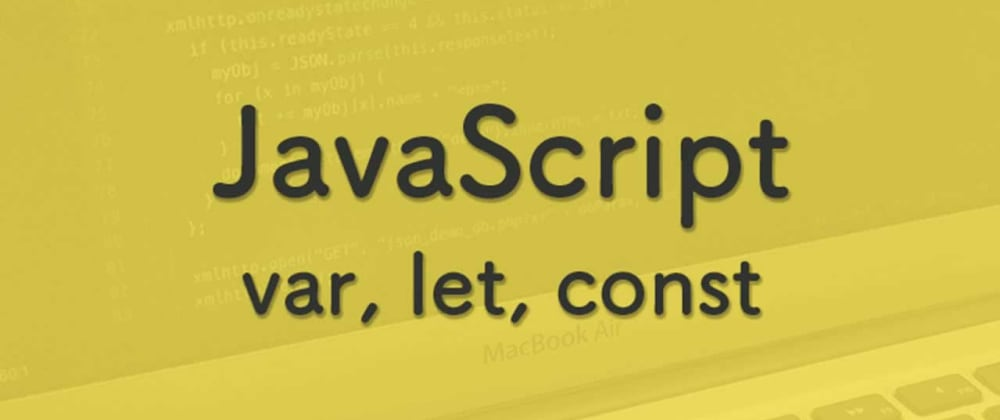 Cover image for var, let, and const – Why to avoid var 😷 and how to put the other two to good use? - Javascript