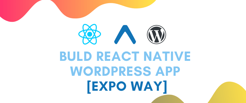 Cover image for Build React Native WordPress App [Expo way] #3 : Add Vector Icons