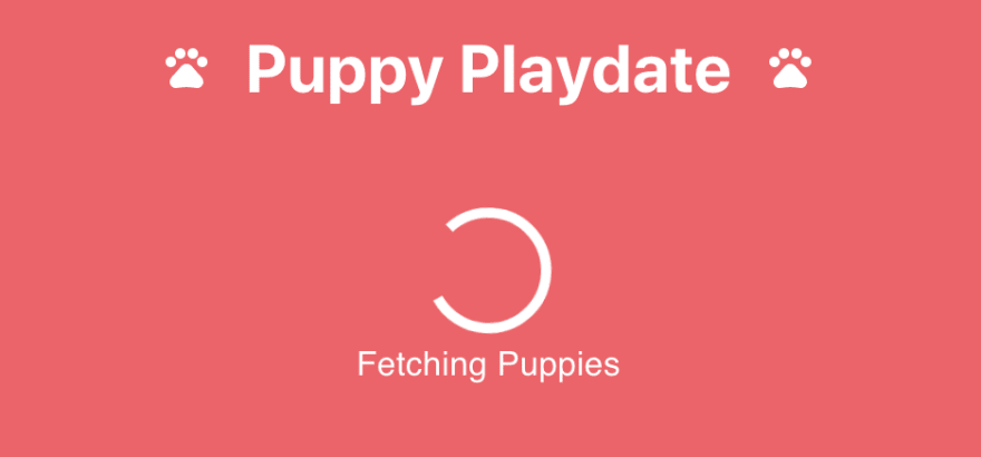 Loading screen in the puppy playdate app as the puppy data is beingfetched