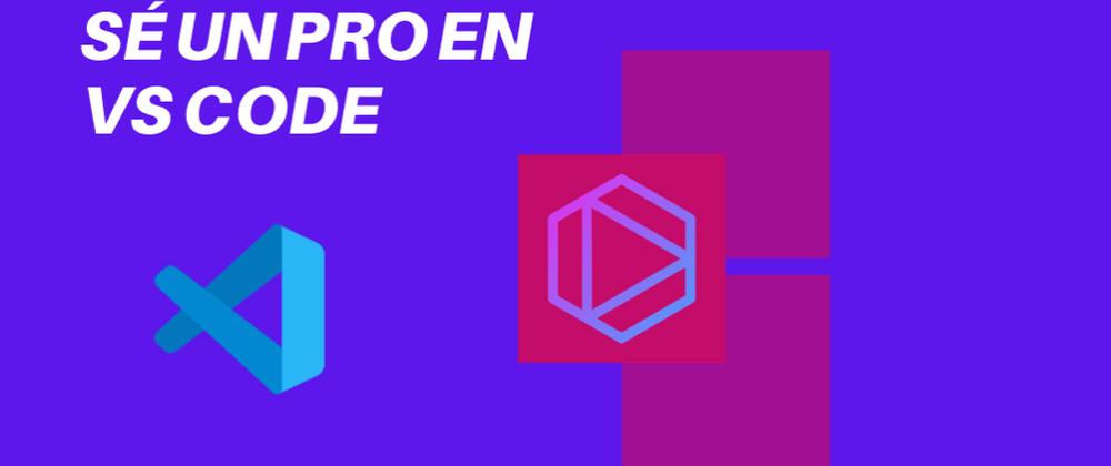 Cover image for Las  7 Mejores extensiones de VS Code