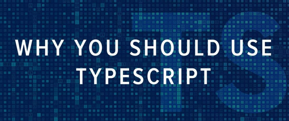 Cover image for Why You Should Choose TypeScript Over JavaScript