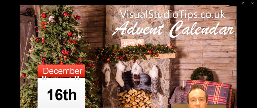 Cover image for Day 16 of the Visual Studio Tips Advent Calendar is now live