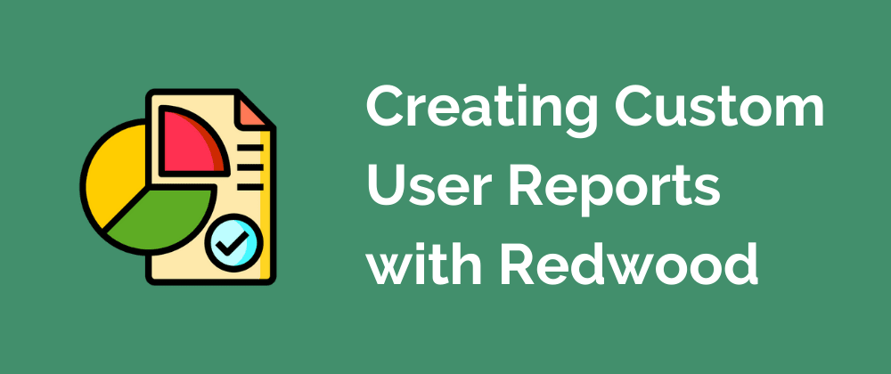 Cover image for Creating Custom User Reports with Redwood