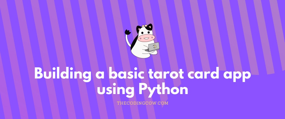 Cover image for Building a basic tarot card app using Python