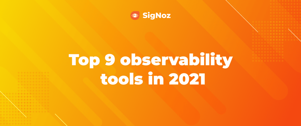 Cover image for Top 9 observability tools in 2021 perfect for microservices