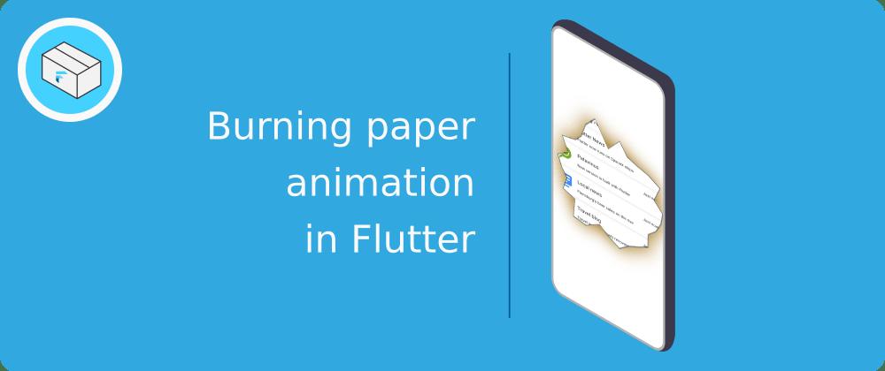 Cover image for Burning paper effect in Flutter