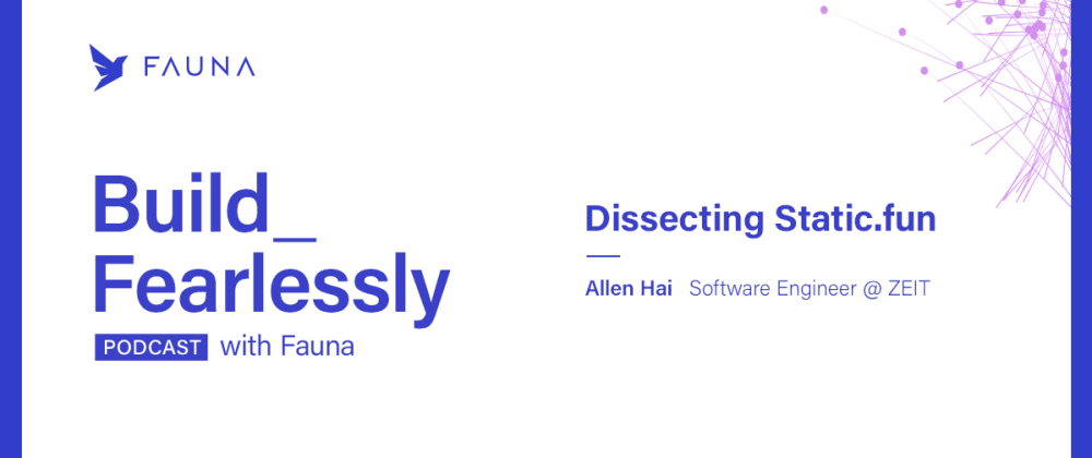 Cover image for Build Fearlessly Podcast - Episode 1: Dissecting Static.fun