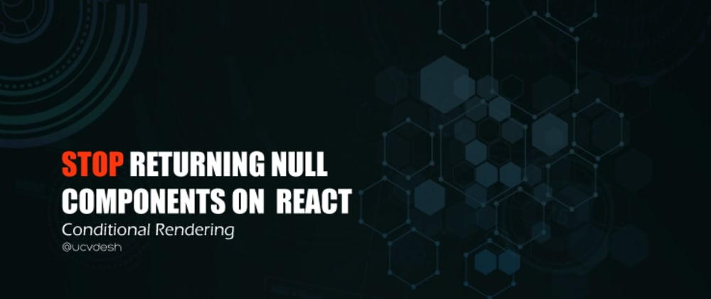 Cover image for Stop returning NULL components