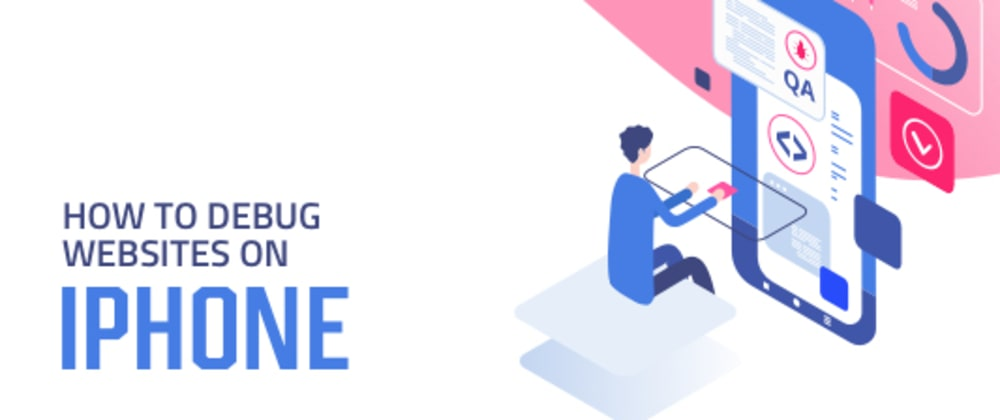 Cover image for How To Debug Websites On iPhone?