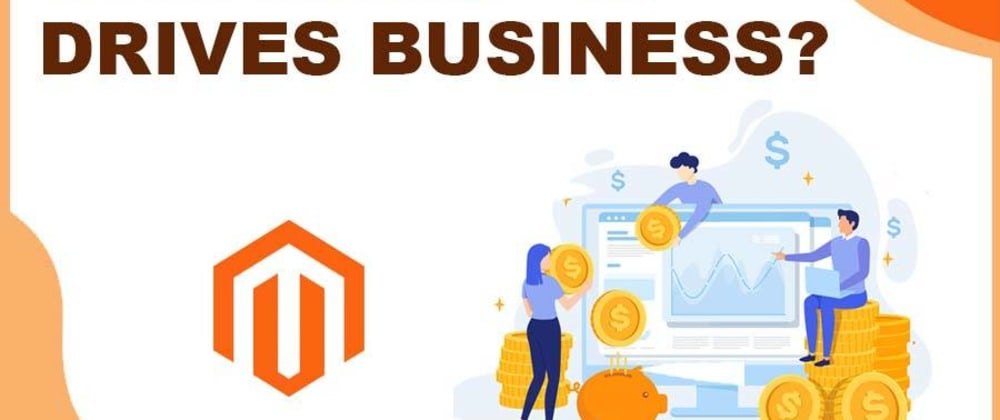 Cover image for Why You Should Opt for Magento eCommerce Development to Thrive Your Business?
