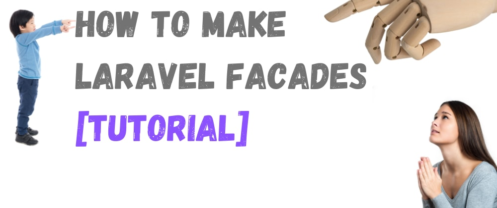 Cover image for How to Make Laravel Facades (Tutorial)