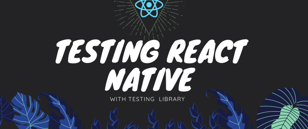 Cover image for Testing react native with testing library
