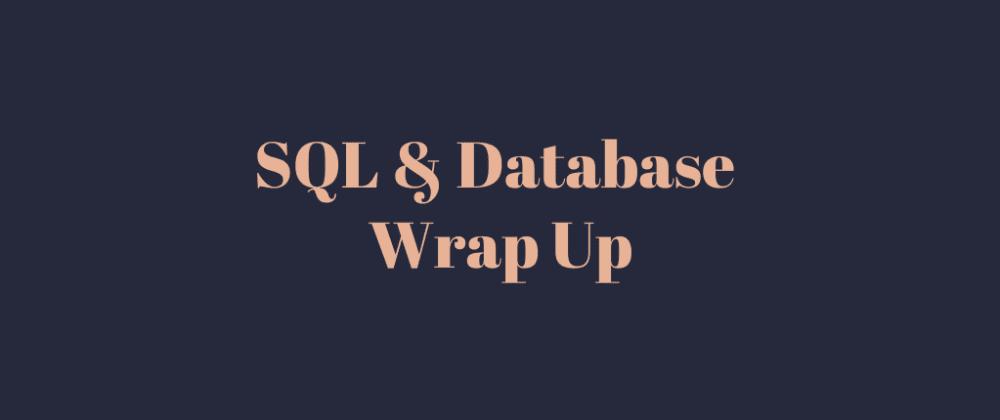 Cover image for SQL & Database Wrap Up - September 2020