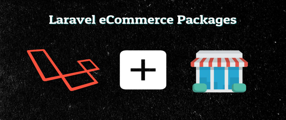 Cover image for Top 3 Best Laravel eCommerce Packages