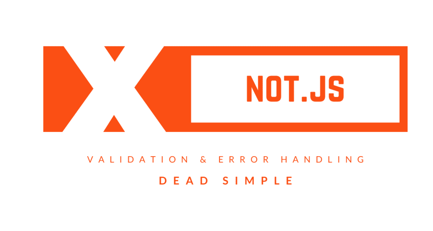 "Not.Js - ""All-in-one"" type checking, validation, error handling and messaging."