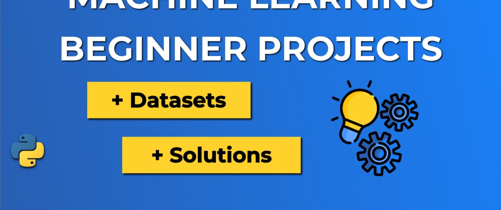 5 Machine Learning BEGINNER Projects (+ Datasets ...
