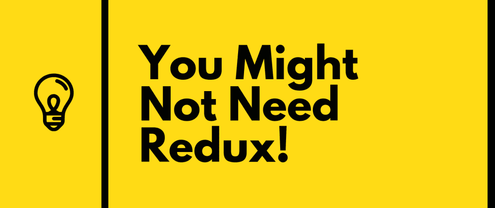 Cover image for You Might not need Redux