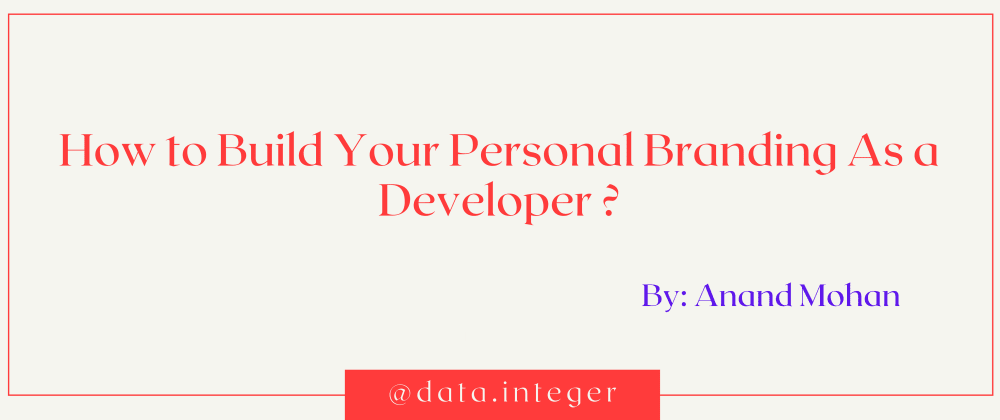 Cover image for How to Build Your Personal Brand as a Developer?
