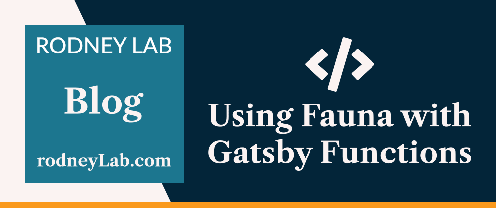Cover image for Using Fauna with Gatsby Serverless Functions: Part One