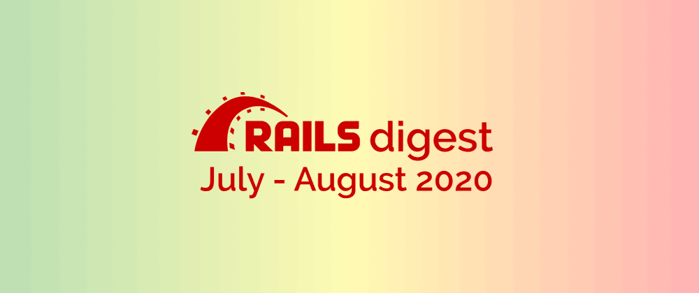 Cover image for 26 most popular Ruby/Rails repositories on GitHub in July-August 2020