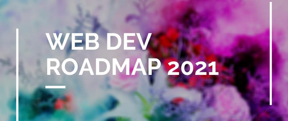 Cover image for Web Dev Roadmap 2021