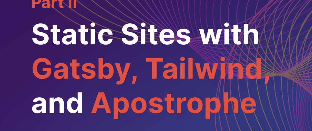 Cover image for Building a Gatsby site with ApostropheCMS data: Part 2
