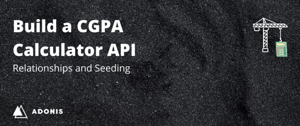 Cover image for CGPA Calculator with AdonisJS: DB Seeding