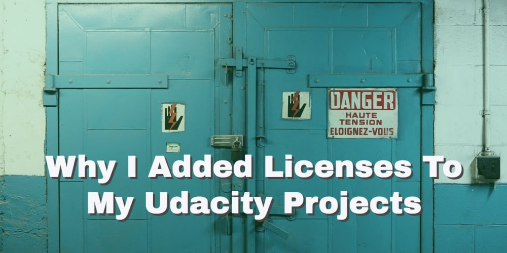 Discussion of Why I added licenses to my Udacity projects — DEV