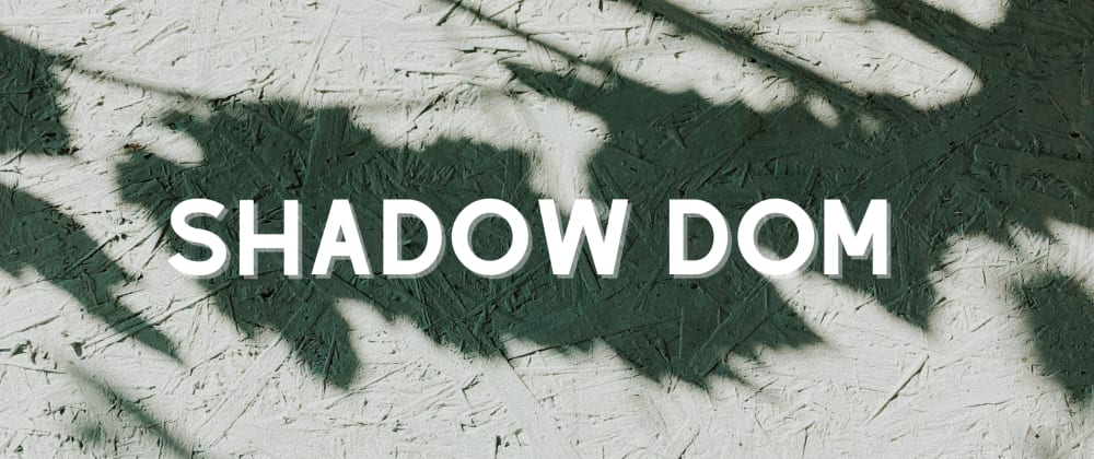 Cover image for The Shadow DOM