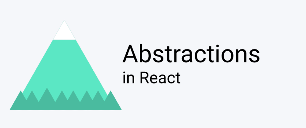 Cover image for Abstractions in React and how we are building forms