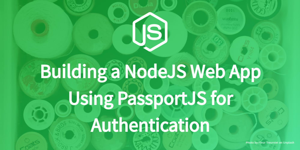 Building a NodeJS Web App Using PassportJS for