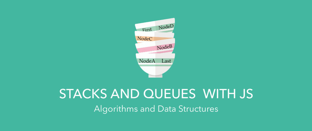 Cover image for Completed JavaScript Data Structure Course, and Here is What I Learned About Stack/Queue.