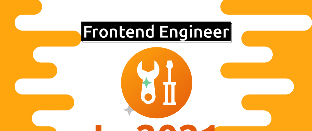 Cover image for Front-end Engineer in 2021