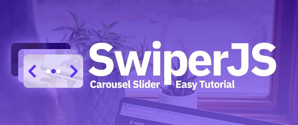 Cover image for Easy Carousel Slider Tutorial using Swiper JS
