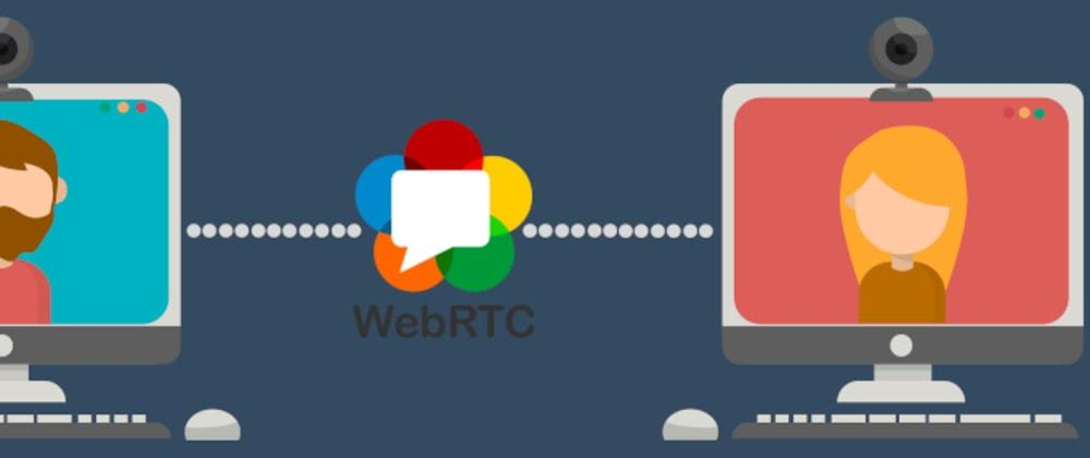 Cover image for WebRTC - A Simple Video Chat With JavaScript (Part 2)